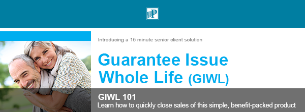 Premier Planning, LLC® | Introducing a 15 minute senior client solution | Guarantee Issue Whole Life (GIWL) - GIWL 101 - Learn how to quickly close sales of this simple, benefit-packed product