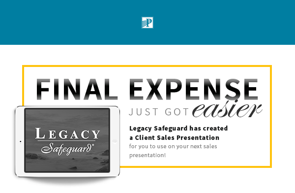 Premier Planning, LLC® | Final Expense just got easier - Legacy Safeguard has created a Client Sales Presentation for you to use on your next sales presentation!