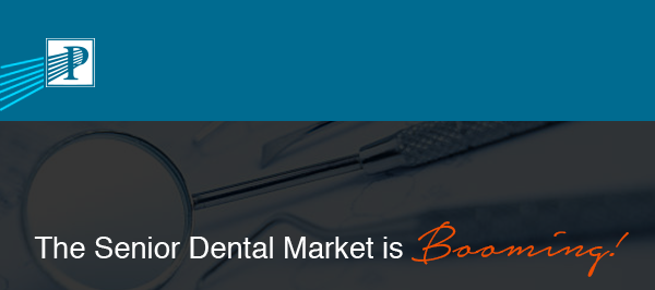 Premier Senior Marketing, Inc. | The Senior Dental Market is Booming! | Interested? Sign up here!