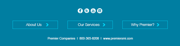 About Us | Our Services | Why Premier? | Check us out on Social Media! | Premier Companies | 800-365-8208 | www.premiersmi.com
