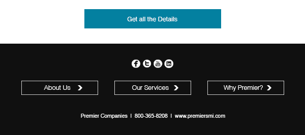 Get all the details! About Us | Our Services | Why Premier? | Check us out on Social Media! | Premier Companies | 800-365-8208 | www.premiersmi.com