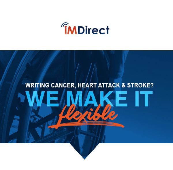 iM-Direct | Writing Cancer, Heart Attack & Stroke? We make it Flexible!