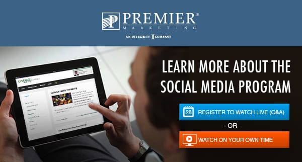 Premier Marketing® (logo) | Learn More about the Social Media Program | Register to watch live (Q&A) (button) or Watch on your own time (button)