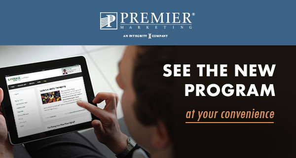 Premier Marketing® An integrity Company | See the new program - at your convenience (picture of man on his iPad)