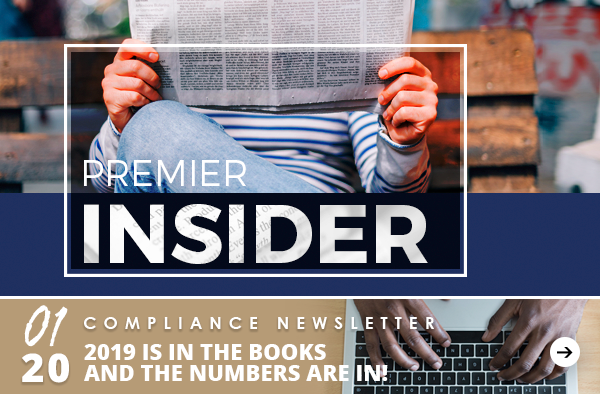 Premier Insider | In The Industry | 01/20 - Compliance Newsletter - 2019 is in the books and the numbers are in!