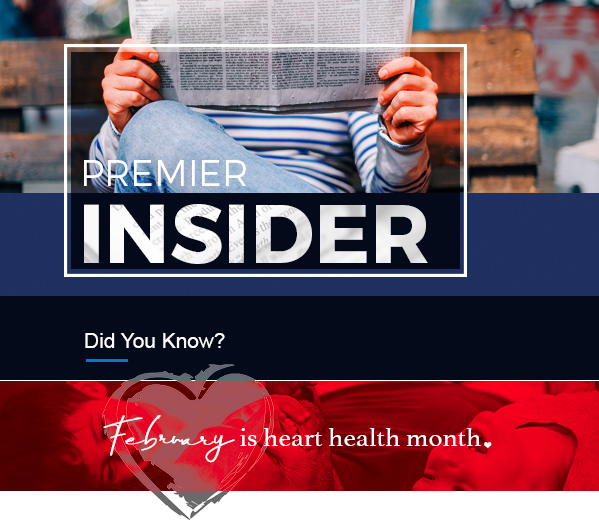 Premier Insider | Did You Know? | February is heart health month.