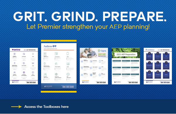 Grit. Grind. Prepare. Let Premier strengthen your AEP planning! Access the Toolboxes Here (button)