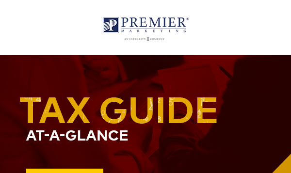 Premier Marketing | Tax Guide At-A-Glance