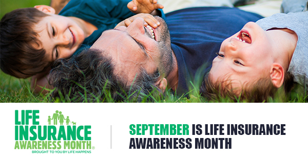 Septemeber is Life Insurance Awareness Month - Brought to you by Life Happens