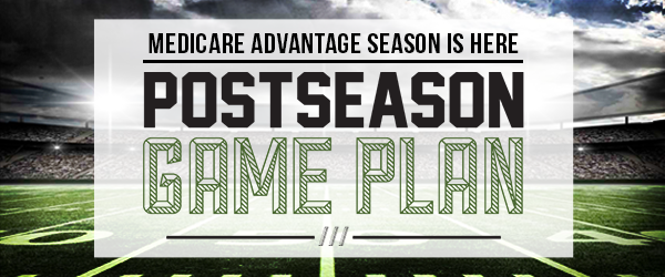 Medicare Advantage Season is Here | Postseason Game Plan